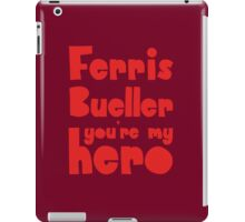 You're my hero iPad Case/Skin