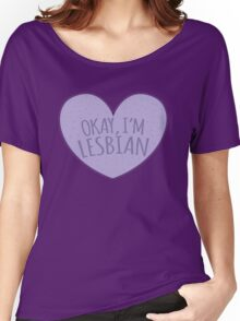 Okay I'm lesbian Women's Relaxed Fit T-Shirt