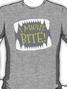I might BITE  T-Shirt
