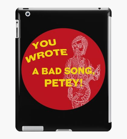 You Wrote a Bad Song iPad Case/Skin