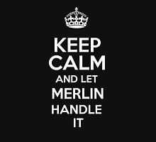 Keep calm and let Merlin handle it! T-Shirt