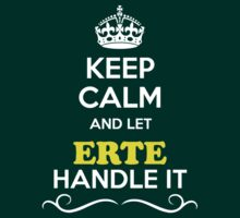 Keep Calm and Let ERTE Handle it T-Shirt