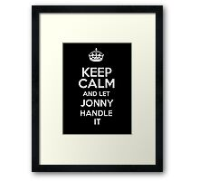 Keep calm and let Jonny handle it! Framed Print