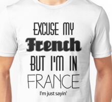 """ Excuse my French "" - Kanye West Unisex T-Shirt"