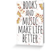 books and music make life better #3 Greeting Card