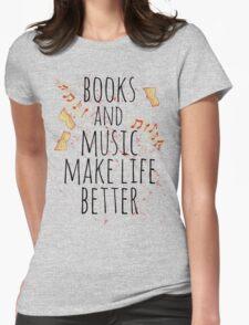 books and music make life better #3 T-Shirt