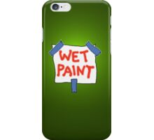 CAUTION don't touch! (wet paint) * iPhone Case/Skin