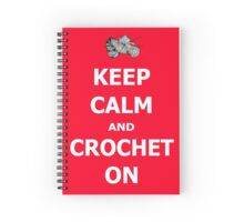 Keep calm and crochet on  Spiral Notebook