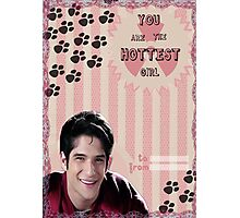 My Teenwolfed Valentine[You Are The Hottest Girl] Photographic Print