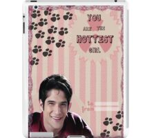 My Teenwolfed Valentine[You Are The Hottest Girl] iPad Case/Skin