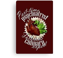 Part-time Psychiatrist, Full-time culinary expert Canvas Print