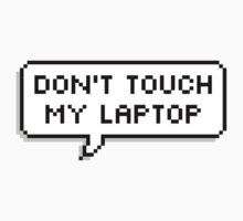 Don't Touch My Laptop by freeweb