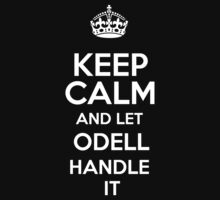 Keep calm and let Odell handle it! by RonaldSmith