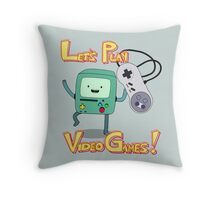 BMO - Let's Play Video Games! Throw Pillow