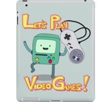 BMO - Let's Play Video Games! iPad Case/Skin