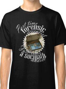Full Time A Sociopath Addict Classic T-Shirt