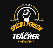 IT TAKES A SPECIAL PERSON TO BE A TEACHER Unisex T-Shirt