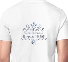 Original Since 1985 Unisex T-Shirt