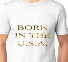 Born In The U.S.A. - Gold And Flag Unisex T-Shirt