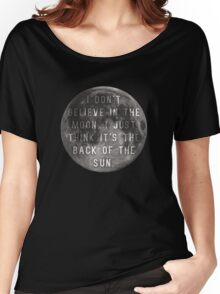 I Don't Believe in the Moon (Scrubs) Women's Relaxed Fit T-Shirt