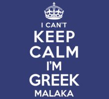 I Can't Keep Calm I'm Greek Malaka by deepdesigns