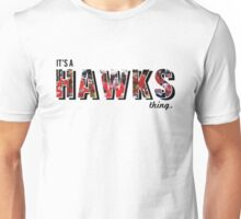 It's a Hawks Thing Unisex T-Shirt