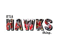 It's a Hawks Thing by jngdesign