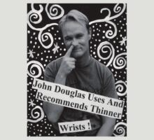 John Douglas Uses And Recommends Thinner Wrists (shirty) by John Douglas