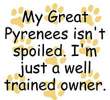 Well Trained Great Pyrenees Owner by GiftIdea