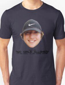 No Girls Allowed Unisex T-Shirt