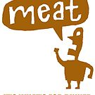 Meat by Rob Colvin