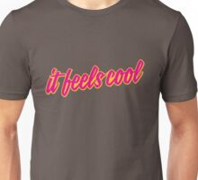 It Feels Cool Unisex T-Shirt