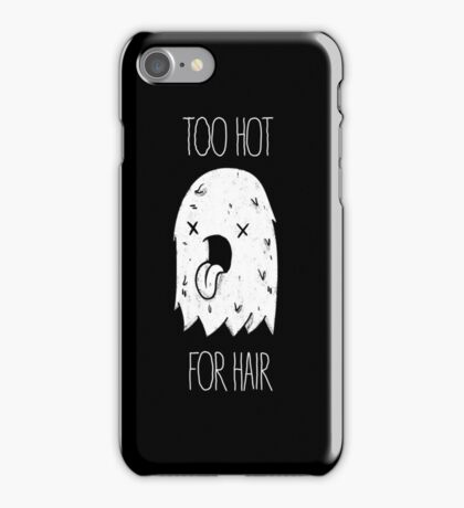 Too Hot For Hair iPhone Case/Skin