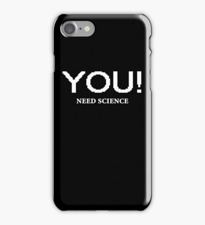Do you need Science? iPhone Case/Skin