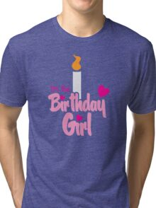 I'm the Birthday girl with candle pink HAPPY BIRTHDAY! Tri-blend T-Shirt