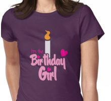 I'm the Birthday girl with candle pink HAPPY BIRTHDAY! Womens Fitted T-Shirt