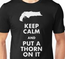 Keep Calm and Put a Thorn On It Unisex T-Shirt