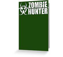 Zombie Hunter T Shirt Greeting Card