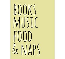 books, music, food & naps Photographic Print