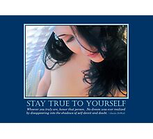 Stay True To Yourself Photographic Print