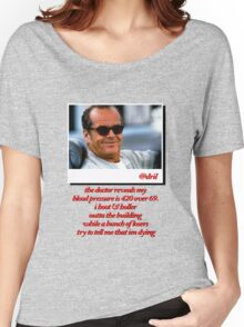 Jack Nicholson Quotes Women's Relaxed Fit T-Shirt