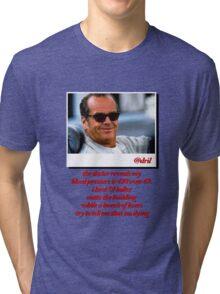 Jack Nicholson Quotes Tri-blend T-Shirt