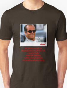 Jack Nicholson Quotes T-Shirt