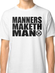 Manners Maketh Man - The Kingsman Movie - The Kingsman The Secret Service Classic T-Shirt