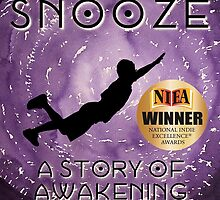 SNOOZE: A Story of Awakening by CrowRisingMedia