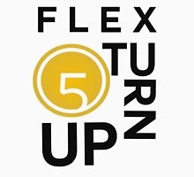 Flex Turn Up (requested) Unisex T-Shirt