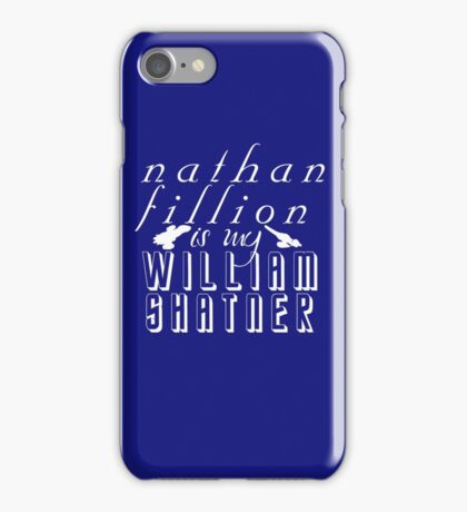 Nathan Fillion is my William Shatner iPhone Case/Skin
