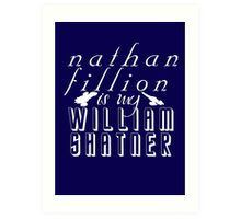 Nathan Fillion is my William Shatner Art Print