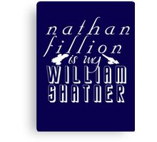 Nathan Fillion is my William Shatner Canvas Print