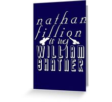 Nathan Fillion is my William Shatner Greeting Card